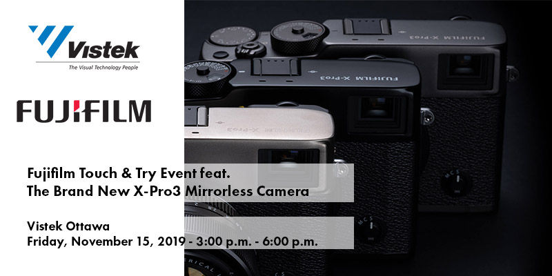 Fujifilm Touch and Try Event - Vistek Ottawa