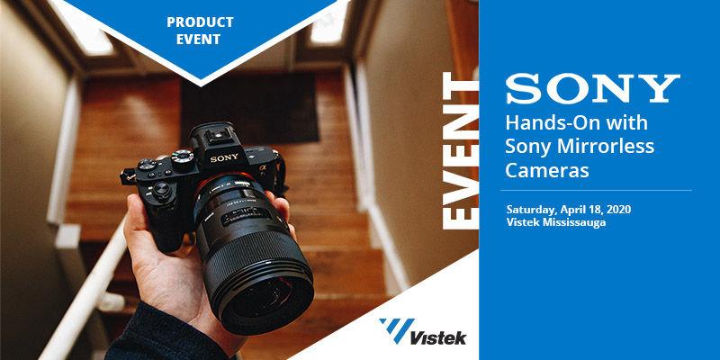 Hands-On with Sony Mirrorless Cameras at Vistek Mississauga