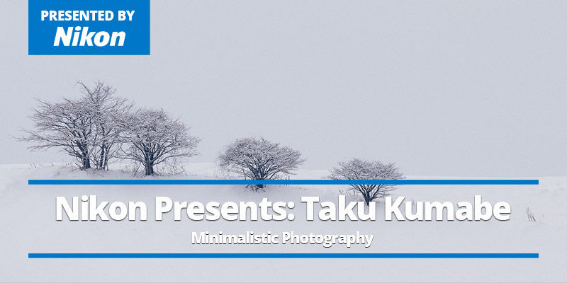 June 23, 2021 - Taku Kumabe – The Art of Minimalistic Photography - Presented by Nikon