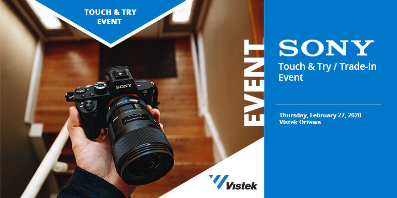 Sony Touch and Try / Trade-In Event at Vistek Ottawa